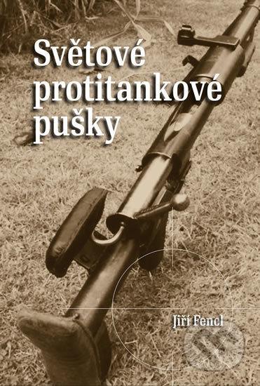 Světové protitankové pušky - Jiří Fencl