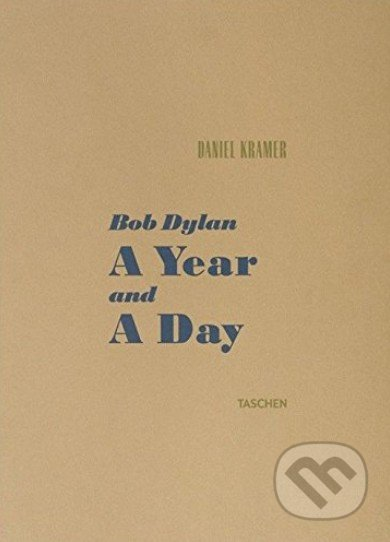 Bob Dylan A Year and a Day - Daniel Kramer