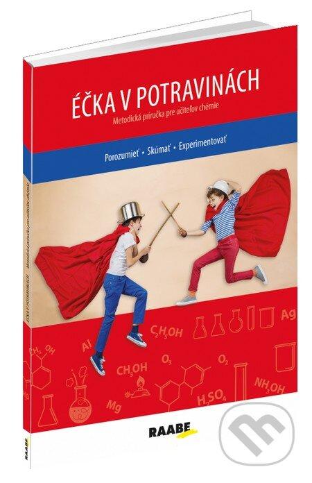 Éčka v potravinách (Rozumieť, skúmať, experimentovať) - Alžbeta Slavkovská, Viera Machová