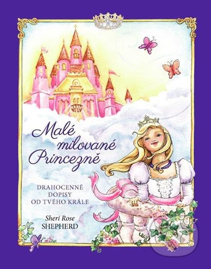 Malé milované Princezně - Sheri Rose Shepherd