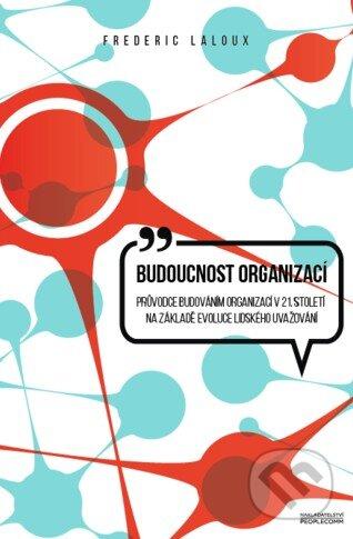 Budoucnost organizací - Frederic Laloux