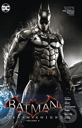 Batman: Arkham Knight - Peter J. Tomasi