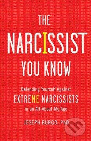 The Narcissist You Know - Joseph Burgo