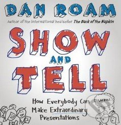 Show and Tell - Dan Roam