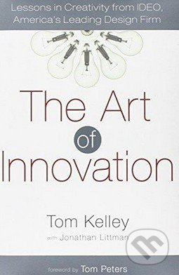The Art of Innovation - Tom Kelley, Jonathan Littman