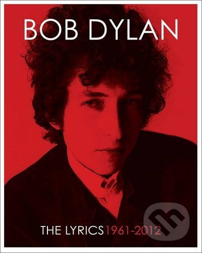The Lyrics 1961 - 2012 - Bob Dylan, Lisa Nemrow, Julie Nemrow