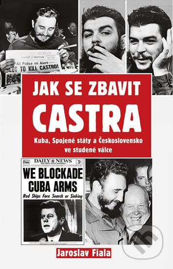 Jak se zbavit Castra - Jaroslav Fiala