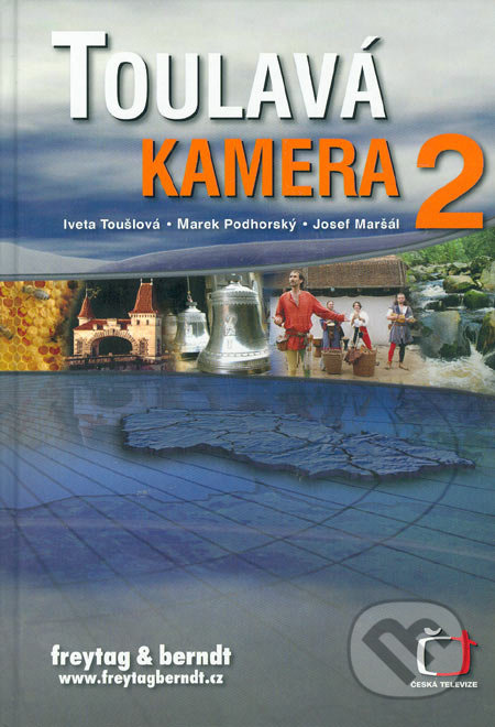 Toulavá kamera 2 - Iveta Toušlová, Marek Podhorský, Josef Maršál