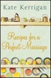 Recipes For a Perfect Marriage - Kate Kerrigan