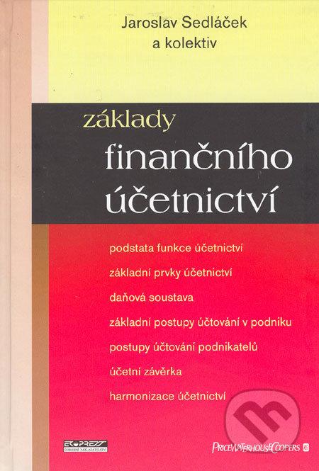 Základy finančního účetnictví - Jaroslav Sedláček a kol.
