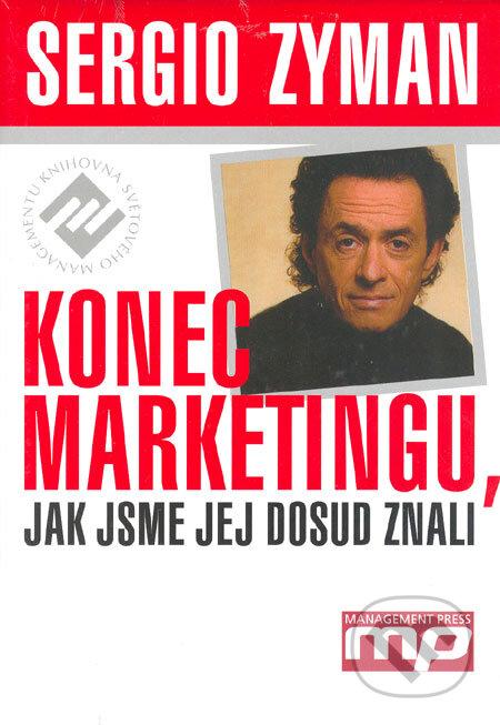 Konec marketingu, jak jsme jej dosud znali - Sergio Zyman
