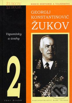 Vzpomínky a úvahy 2 - Georgij Konstantinovič Žukov