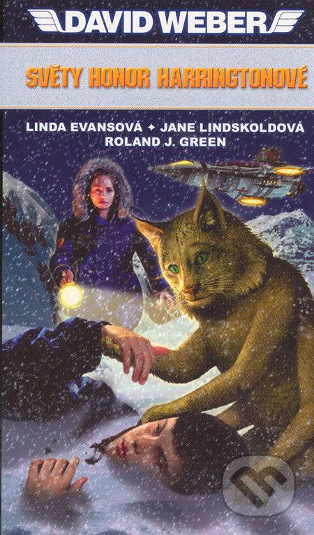Světy Honor Harringtonové - David Weber, Linda Evansová, Jane Lindskoldová, Roland J. Green