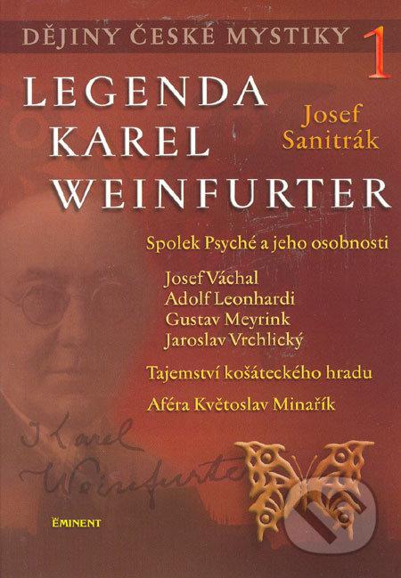 Dějiny české mystiky 1 - Legenda Karel Weinfurter - Josef Sanitrák