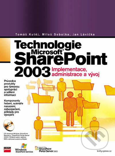 Technologie Microsoft Office SharePoint 2003 - Tomáš Kutěj, Miloš Sobotka, Jan Lávička
