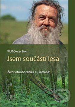 Jsem součástí lesa - Wolf-Dieter Storl