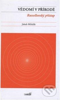 Vědomí v přírodě - Jakub Mihálik