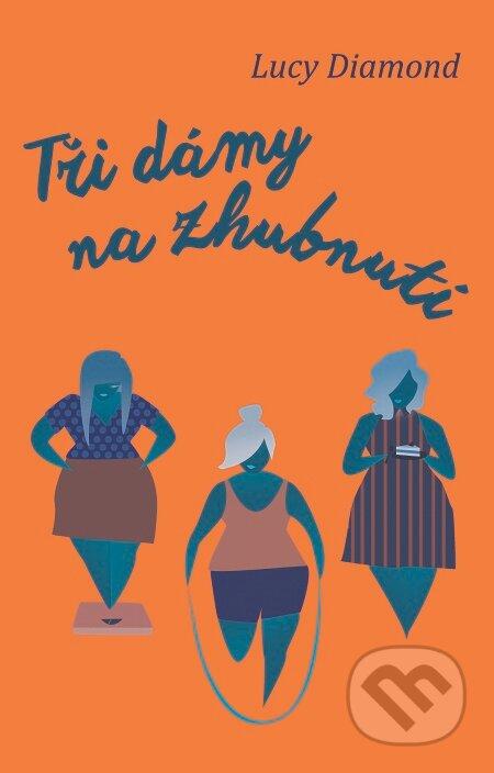 Tři dámy na zhubnutí - Lucy Diamond
