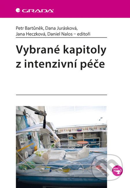 Vybrané kapitoly z intenzivní péče - Petr Bartůněk, Dana Jurásková, Jana Heczková, Daniel Nalos a kolektiv