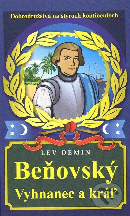 Beňovský. Vyhnanec a kráľ - Lev Demin