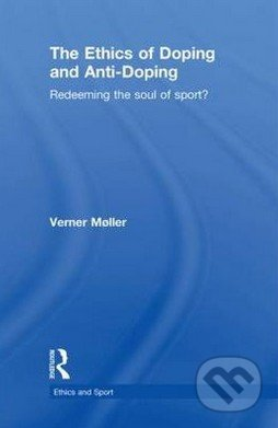 The Ethics of Doping and Anti-doping - Verner Moller