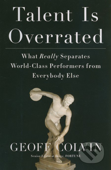 Talent is Overrated - Geoff Colvin