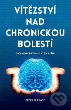 Vítězství nad chronickou bolestí - Peter Przekop