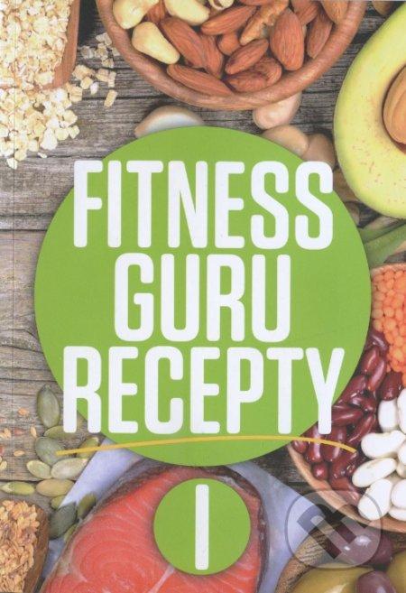 Fitness Guru Recepty I. - Dominika Strašiftáková, Miroslav Kelij