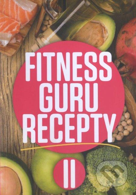 Fitness Guru Recepty II. - Dominika Strašiftáková, Miroslav Kelij