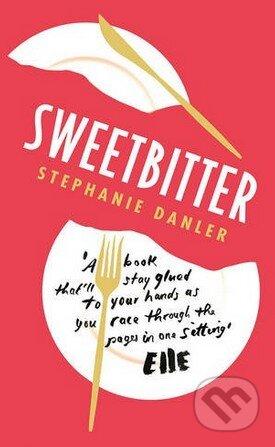 Sweetbitter - Stephanie Danler