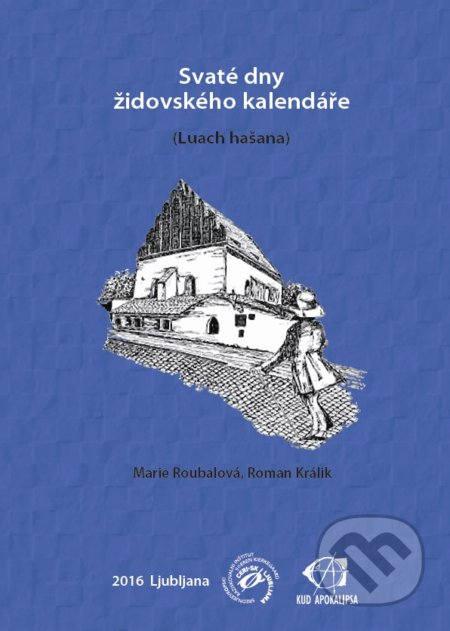 Svaté dny židovského kalendáře - Marie Roubalova, Roman Kralik