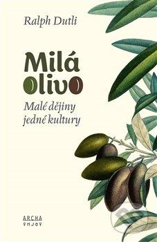 Milá Olivo - Ralph Dutli