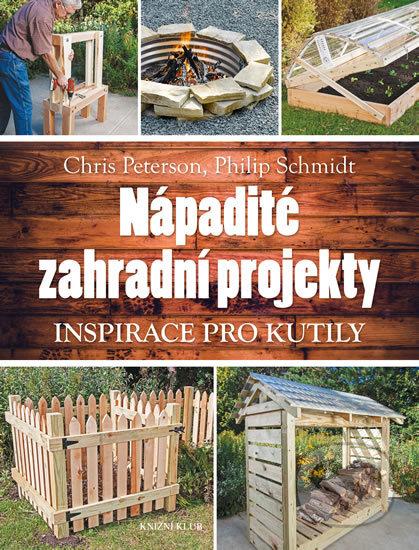 Nápadité zahradní projekty - Chris Peterson, Philip Schmidt