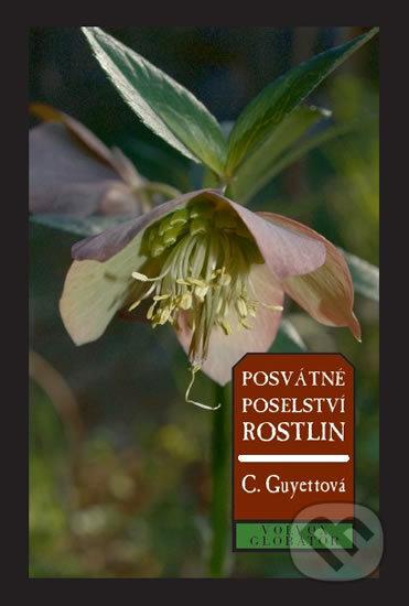Posvátné poselství rostlin - Carole Guyett