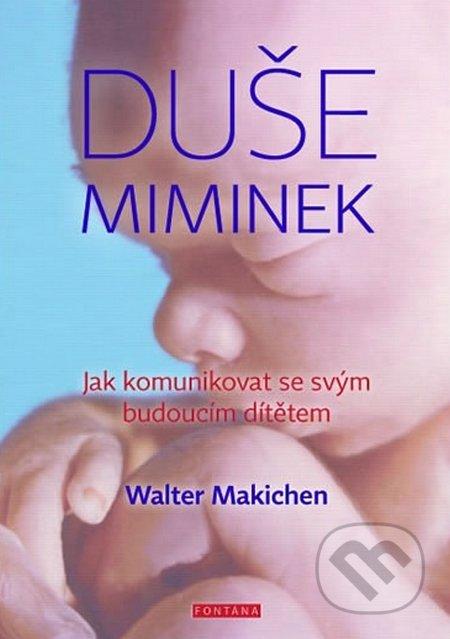 Duše miminek - Walter Machiken