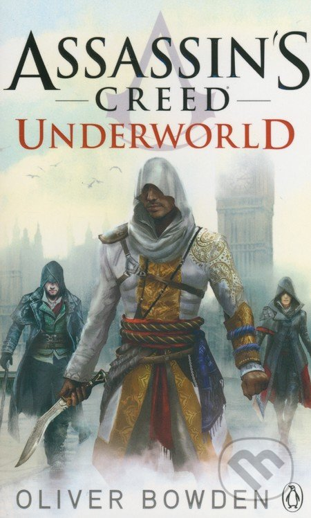 Assassin\'s Creed: Underworld - Oliver Bowden