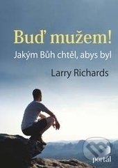 Buď mužem! - Larry Richards