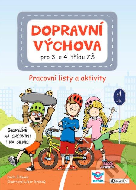 Dopravní výchova pro 3. a 4. třídu ZŠ - Pavla Žižková, Libor Drobný (ilustrátor)