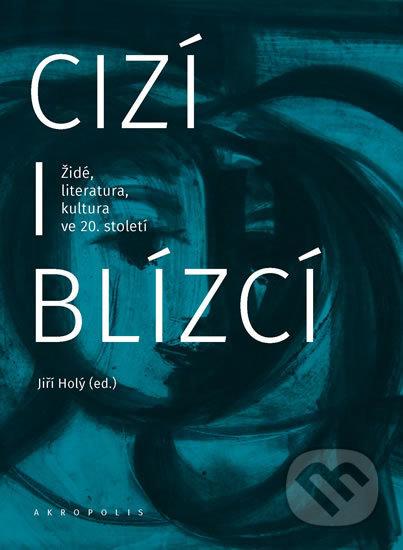 Cizí i blízcí - Jiří Holý
