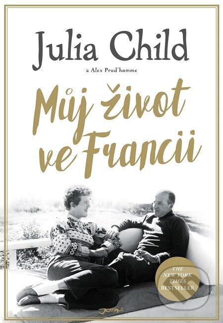 Můj život ve Francii - Julia Child, Alex Prud'homme