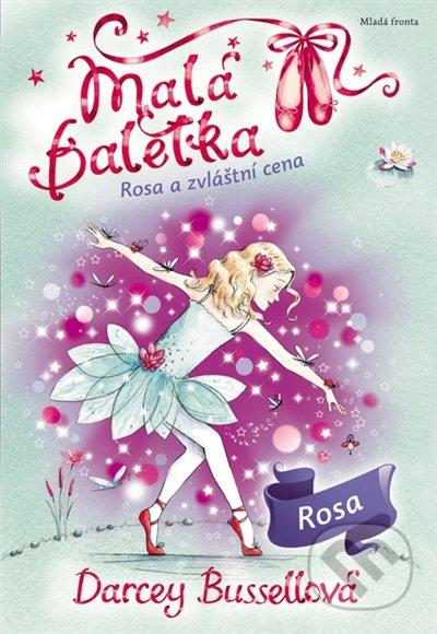 Malá baletka: Rosa a zvláštní cena - Darcey Bussell
