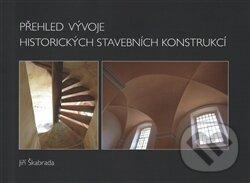 Přehled vývoje historických stavebních konstrukcí - Jiří Škabrada