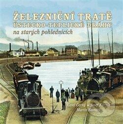 Železniční tratě Ústecko-teplické dráhy - Karel Černý