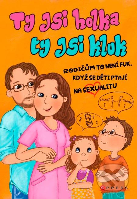 Ty jsi holka, ty jsi kluk - Dana Štěrbová, Lenka Šilerová, Zuzana Prouzová, Iveta Autratová (ilustrácie)