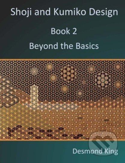 Shoji and Kumiko Design: Beyond the Basics - Desmond King