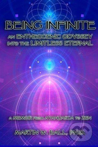 Being Infinite - Martin W. Ball