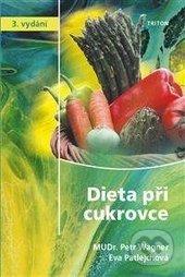 Dieta při cukrovce - Petr Wagner,Eva Patlejchová