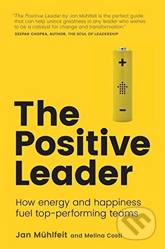The Positive Leader - Jan Muhlfeit, Melina Costi