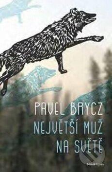 Největší muž na světě - Pavel Brycz