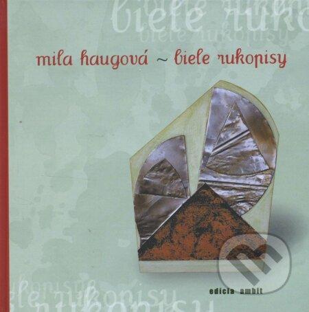 Biele rukopisy - Mila Haugová